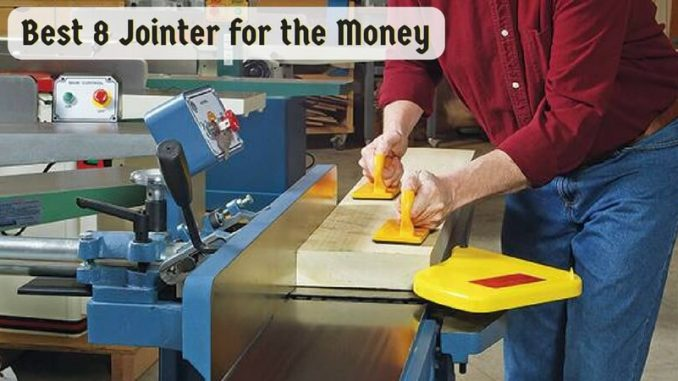 Best 8 Jointer for the Money
