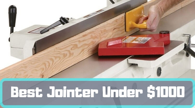 Best Jointer Under $1000