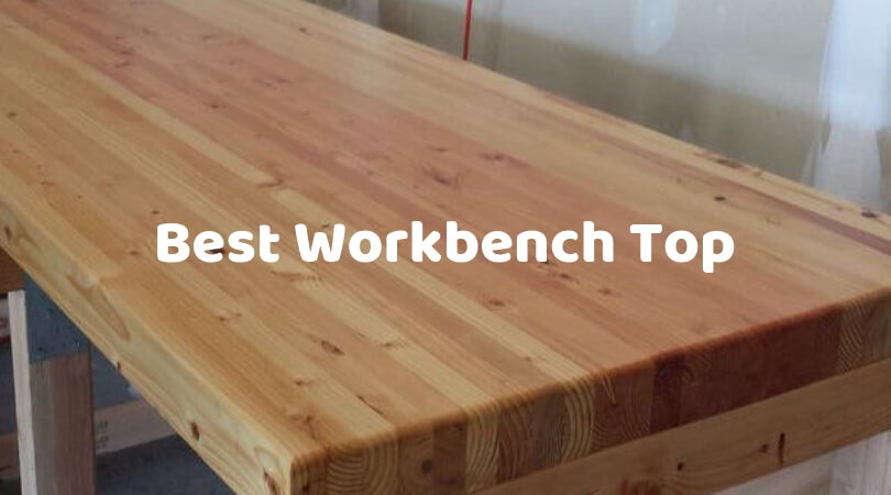 Best Workbench Top