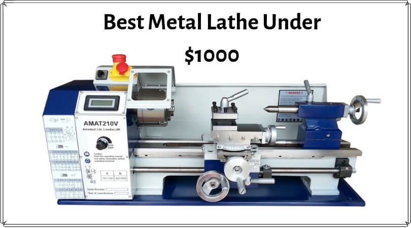 Best Metal Lathe Under $1000